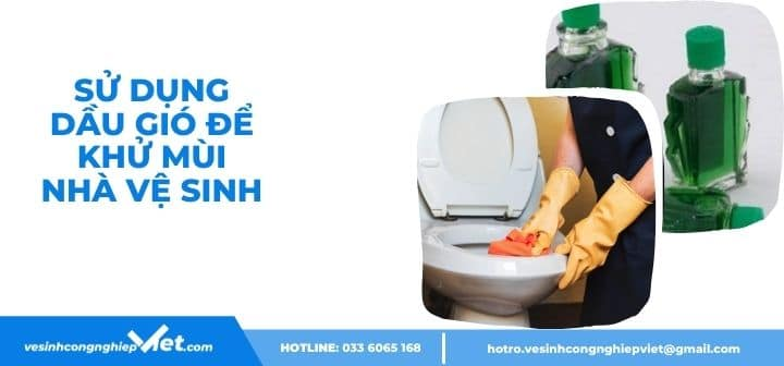 Sử dụng dầu gió khử mùi nhà vệ sinh nhanh chóng
