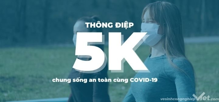 Thông điệp 5K – CHUNG SỐNG AN TOÀN CÙNG COVID-19